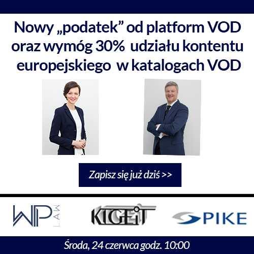 """Webinarium """"Nowy podatek od platform VOD oraz wymóg 30% udziału kontentu europejskiego w katalogach VOD"""""""